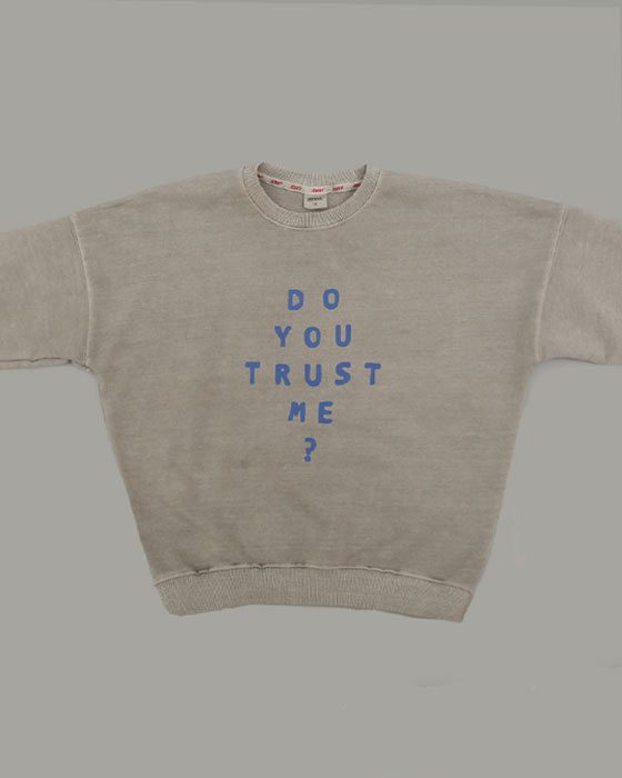 Trust Pigment Sweat shirts